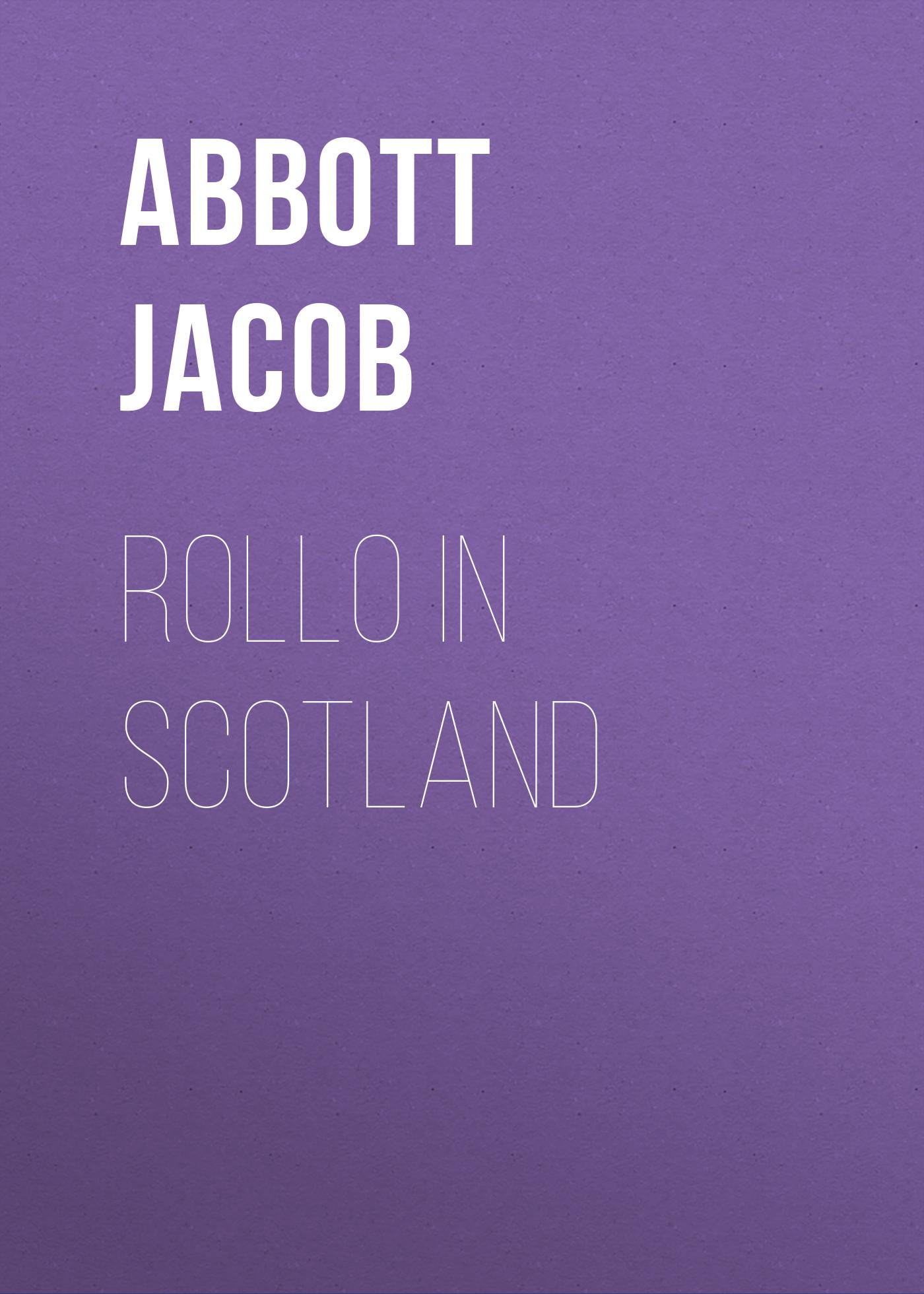 Abbott Jacob Rollo in Scotland abbott jacob rollo on the rhine