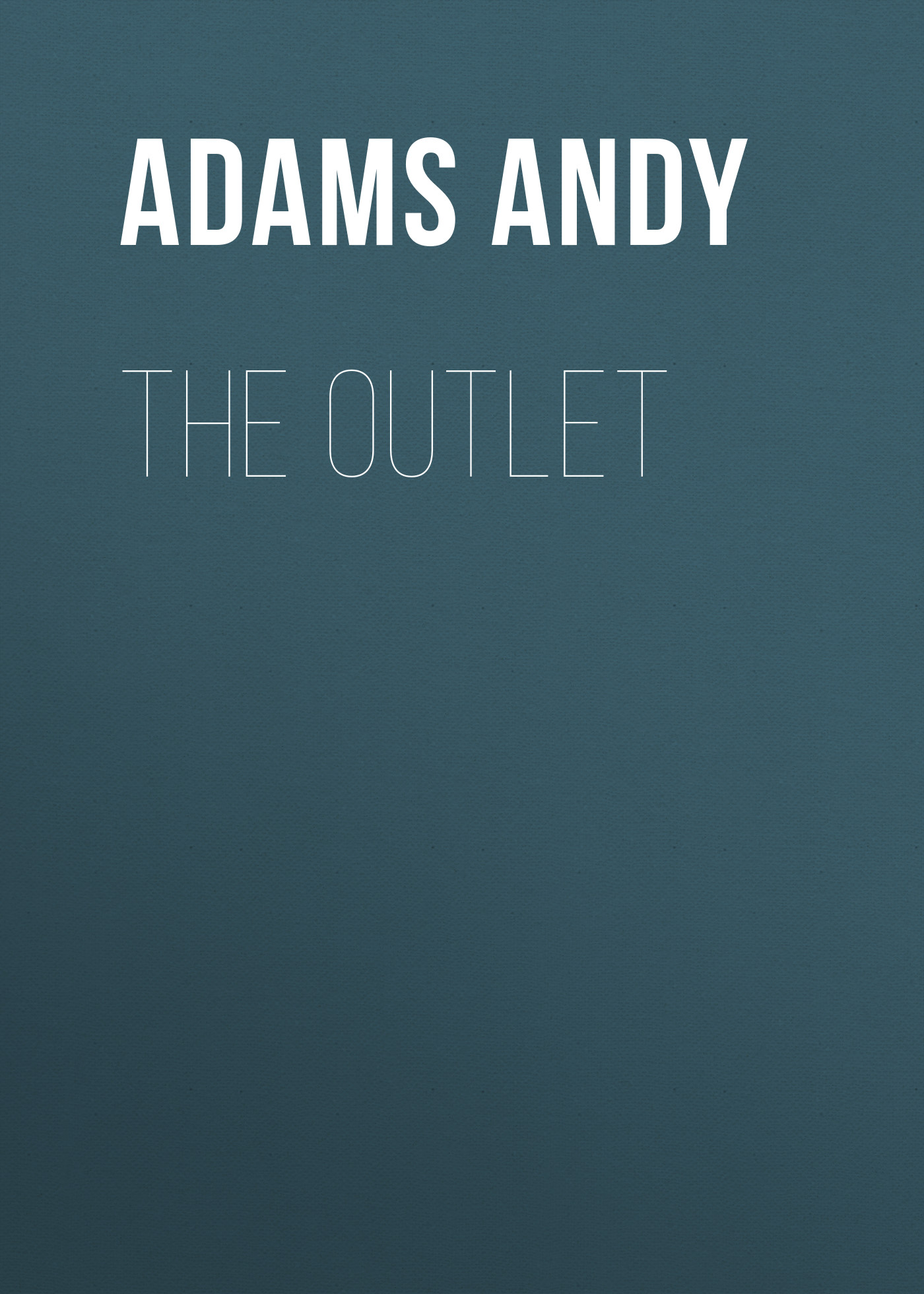 Adams Andy The Outlet цена и фото