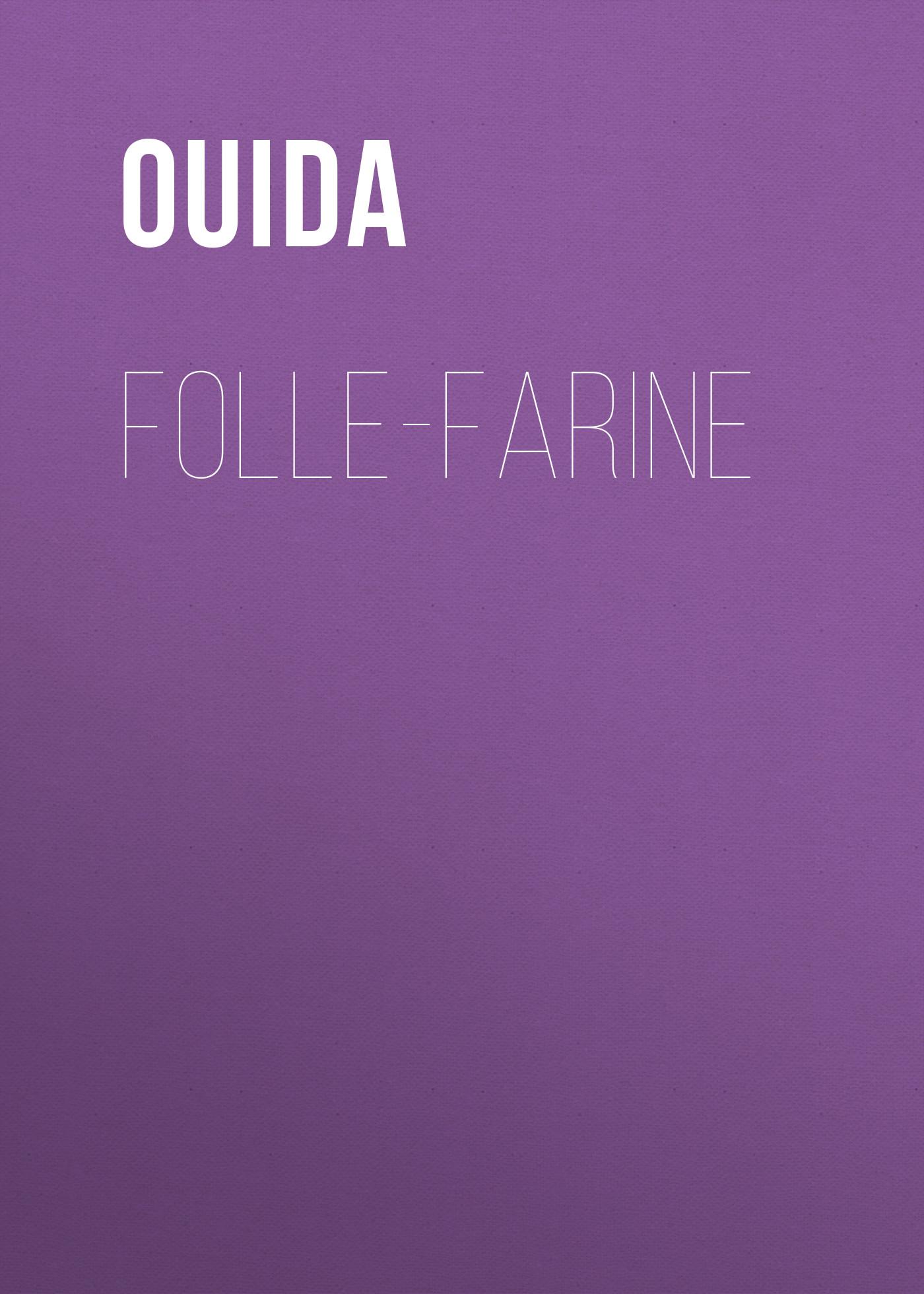 Ouida Folle-Farine