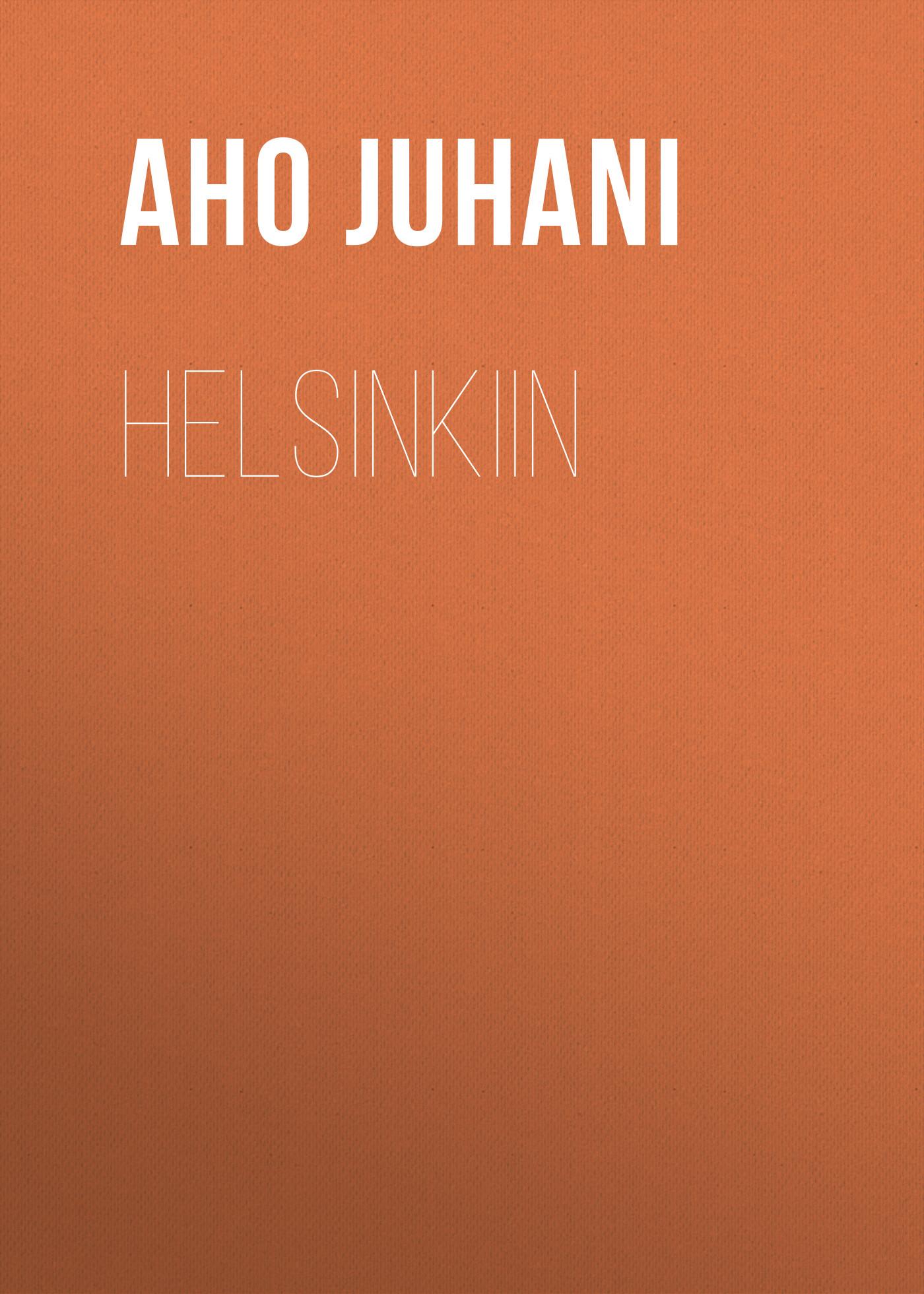 Aho Juhani Helsinkiin
