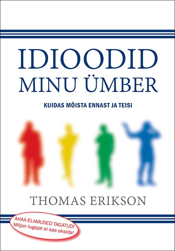 Thomas Erikson Idioodid minu ümber thomas erikson idioodid minu ümber