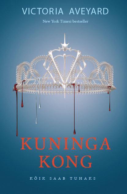 Victoria Aveyard Punane Kuninganna 3: Kuninga kong marju lauristin punane ja sinine