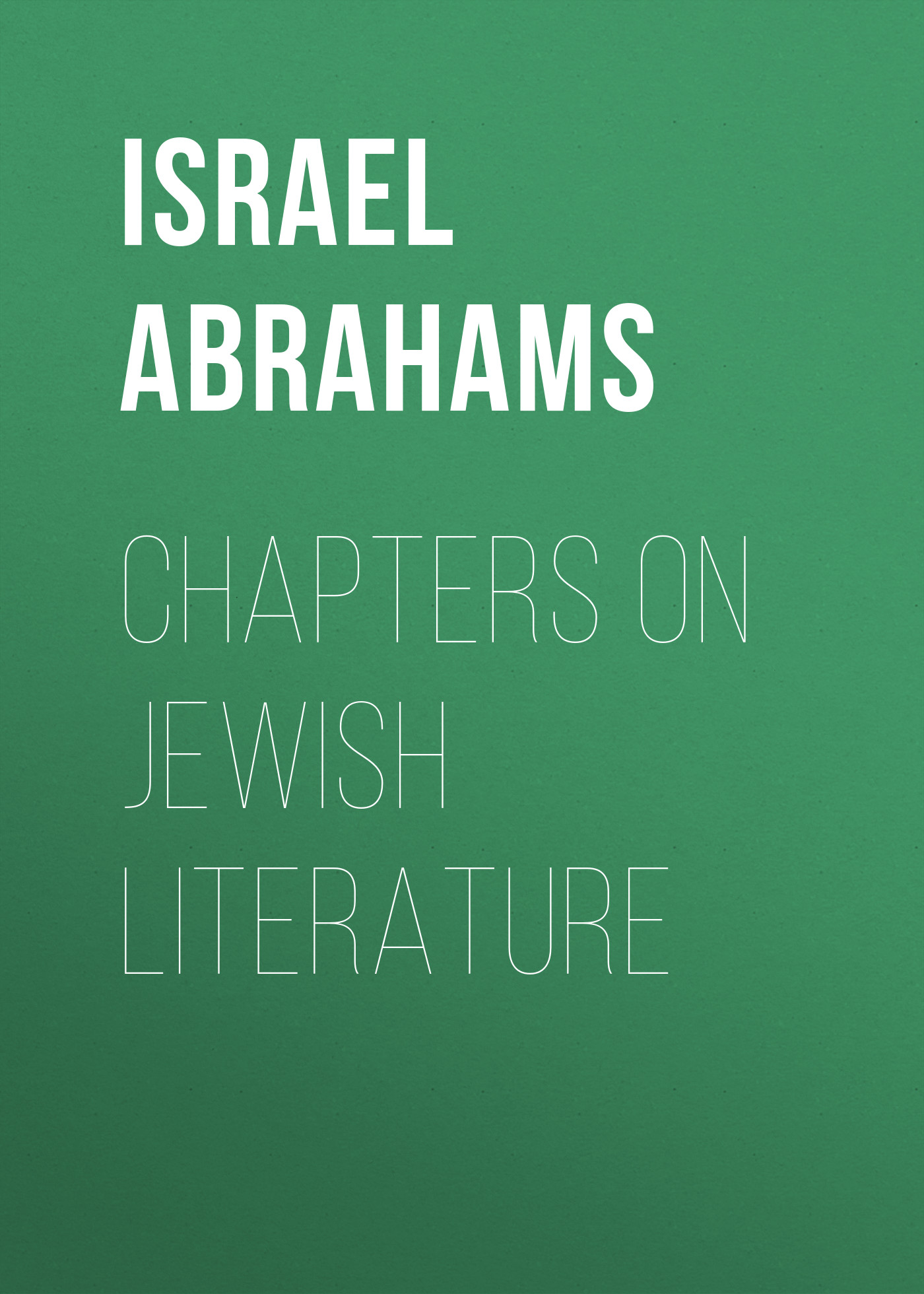 Israel Abrahams Chapters on Jewish Literature dreamfall chapters [ps4]