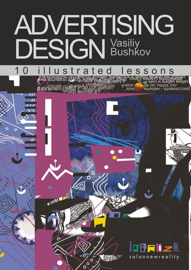 Vasiliy Bushkov Advertising design. 10 illustrated lessons dohr joy h design thinking for interiors inquiry experience impact