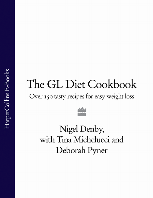 Nigel Denby The GL Diet Cookbook: Over 150 tasty recipes for easy weight loss