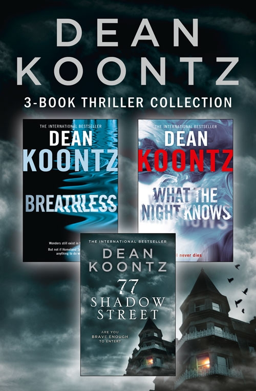 лучшая цена Dean Koontz Dean Koontz 3-Book Thriller Collection: Breathless, What the Night Knows, 77 Shadow Street