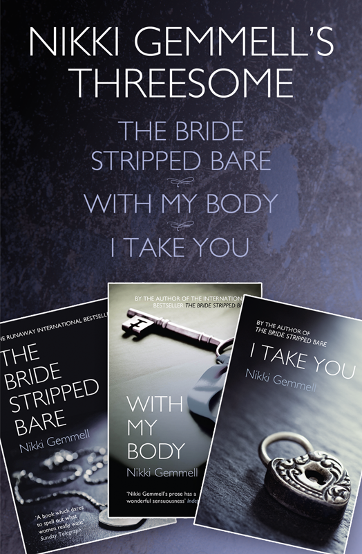 Nikki Gemmell Nikki Gemmell's Threesome: The Bride Stripped Bare, With the Body, I Take You nikki logan stranded with her rescuer