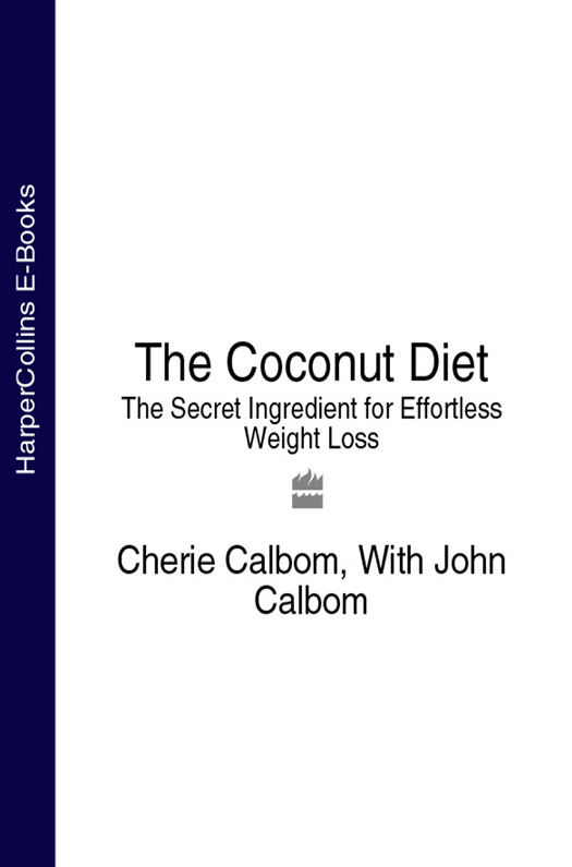 Cherie Calbom The Coconut Diet: The Secret Ingredient for Effortless Weight Loss the reverse diet