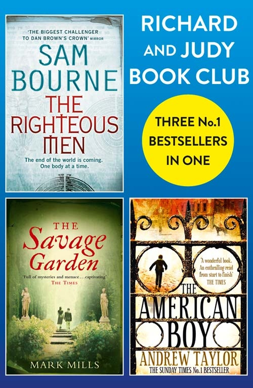 Andrew Taylor Richard and Judy Bookclub - 3 Bestsellers in 1: The American Boy, The Savage Garden, The Righteous Men andrew taylor the scent of death