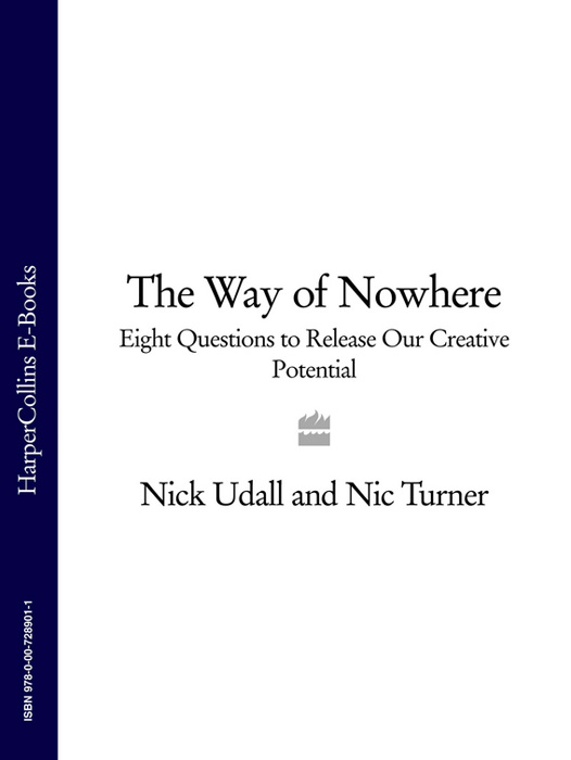 Nick Udall The Way of Nowhere: Eight Questions to Release Our Creative Potential john piper breakthrough to creative change in communities of faith