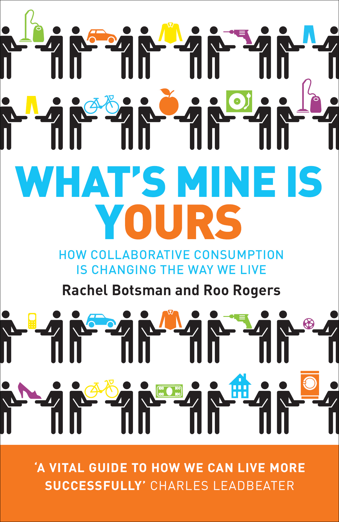 Rachel Botsman What's Mine Is Yours: How Collaborative Consumption is Changing the Way We Live