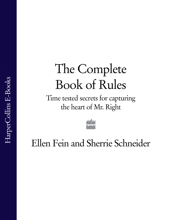 Ellen Fein The Complete Book of Rules: Time tested secrets for capturing the heart of Mr. Right the cinderella rules