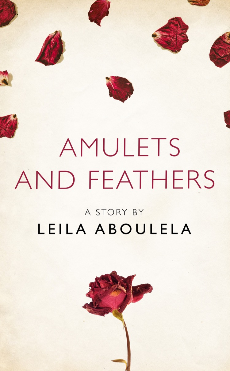 Leila Aboulela Amulets and Feathers: A Story from the collection, I Am Heathcliff juno dawson kit a story from the collection i am heathcliff