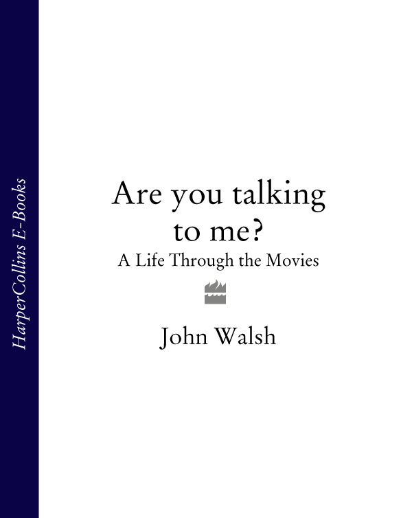 цена John Walsh Are you talking to me?: A Life Through the Movies онлайн в 2017 году