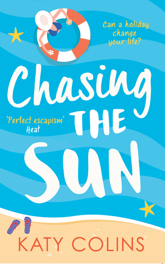 Katy Colins Chasing the Sun: The laugh-out-loud summer romance you need on your holiday!