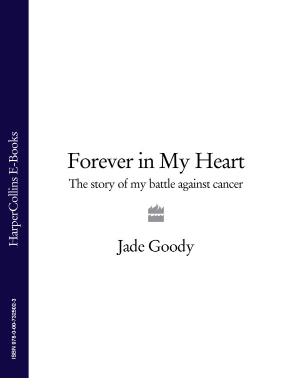 Jade Goody Forever in My Heart: The Story of My Battle Against Cancer wed against her will