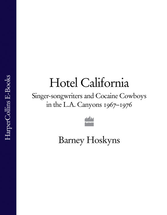 Barney Hoskyns Hotel California: Singer-songwriters and Cocaine Cowboys in the L.A. Canyons 1967–1976 eagles hotel california cd
