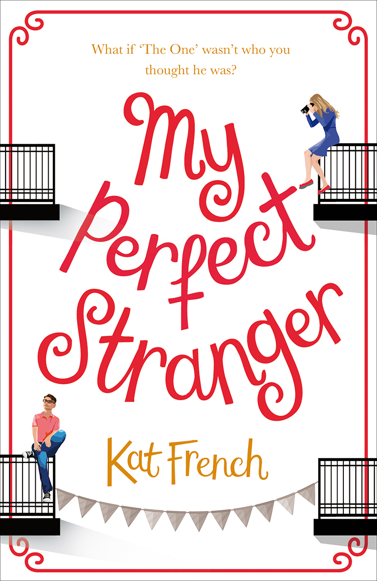 Kat French My Perfect Stranger: A hilarious love story by the bestselling author of One Day in December недорого