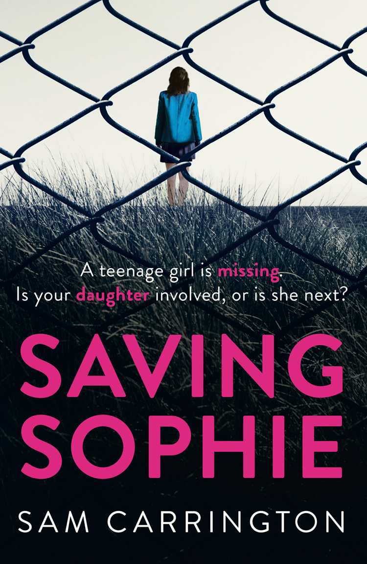 Sam Carrington Saving Sophie: A compulsively twisty psychological thriller that will keep you gripped to the very last page sophie draper cuckoo a haunting psychological thriller you need to read this christmas