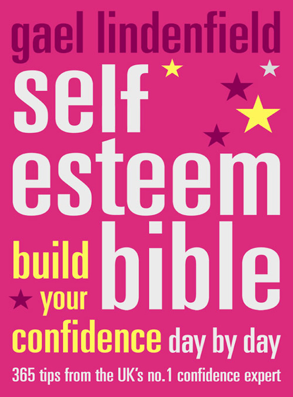 Gael Lindenfield Self Esteem Bible: Build Your Confidence Day by Day gael lindenfield assert yourself simple steps to build your confidence