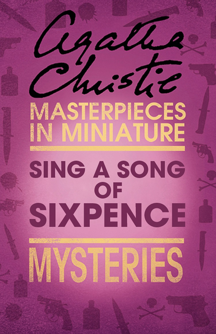 Фото - Агата Кристи Sing a Song of Sixpence: An Agatha Christie Short Story john escott agatha christie woman of mystery