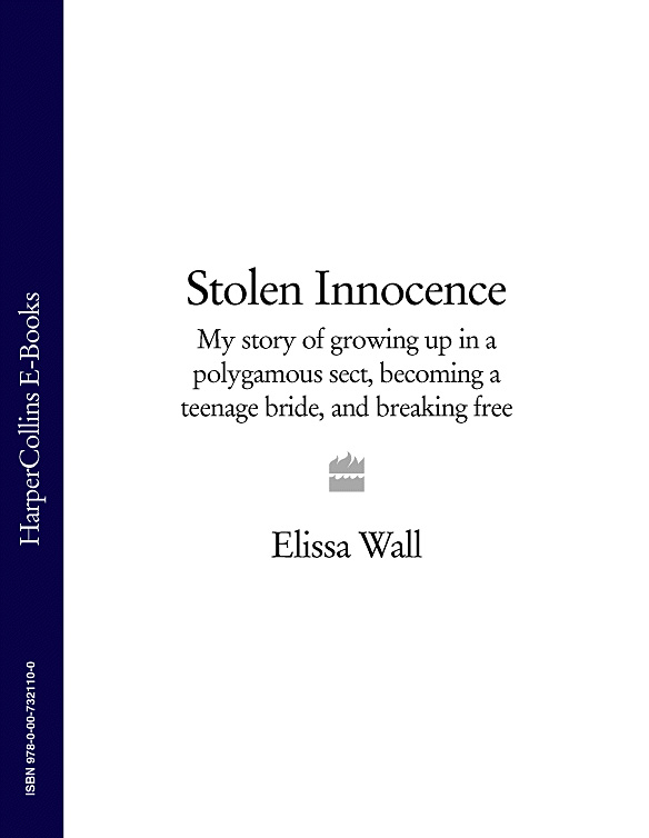 Elissa Wall Stolen Innocence: My story of growing up in a polygamous sect, becoming a teenage bride, and breaking free jacqueline diamond the stolen bride