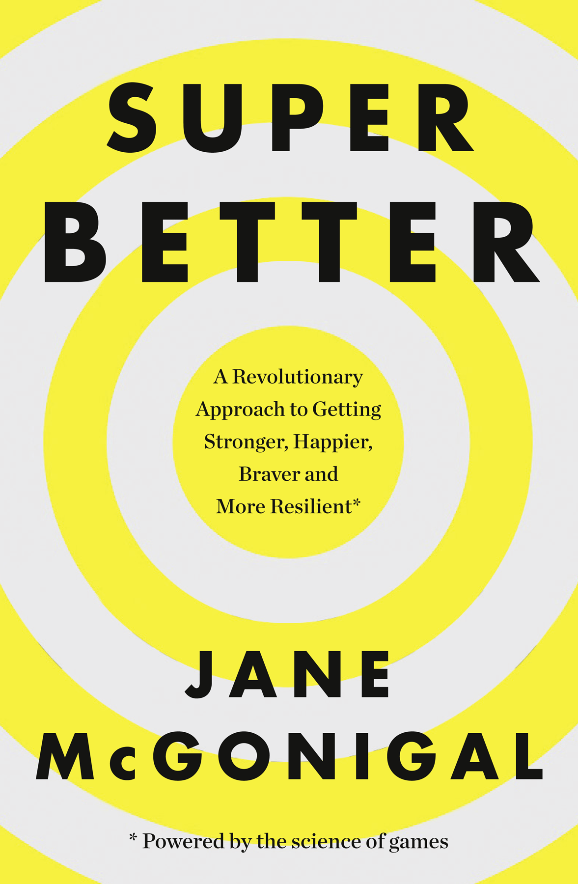Jane McGonigal SuperBetter: How a gameful life can make you stronger, happier, braver and more resilient how loud can you burp