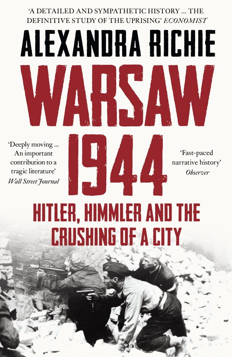 Alexandra Richie Warsaw 1944: Hitler, Himmler and the Crushing of a City prog in park opeth riverside solstafir warsaw