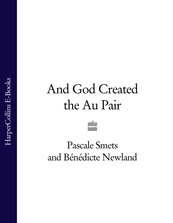 Pascale Smets And God Created the Au Pair miller daniel au pair