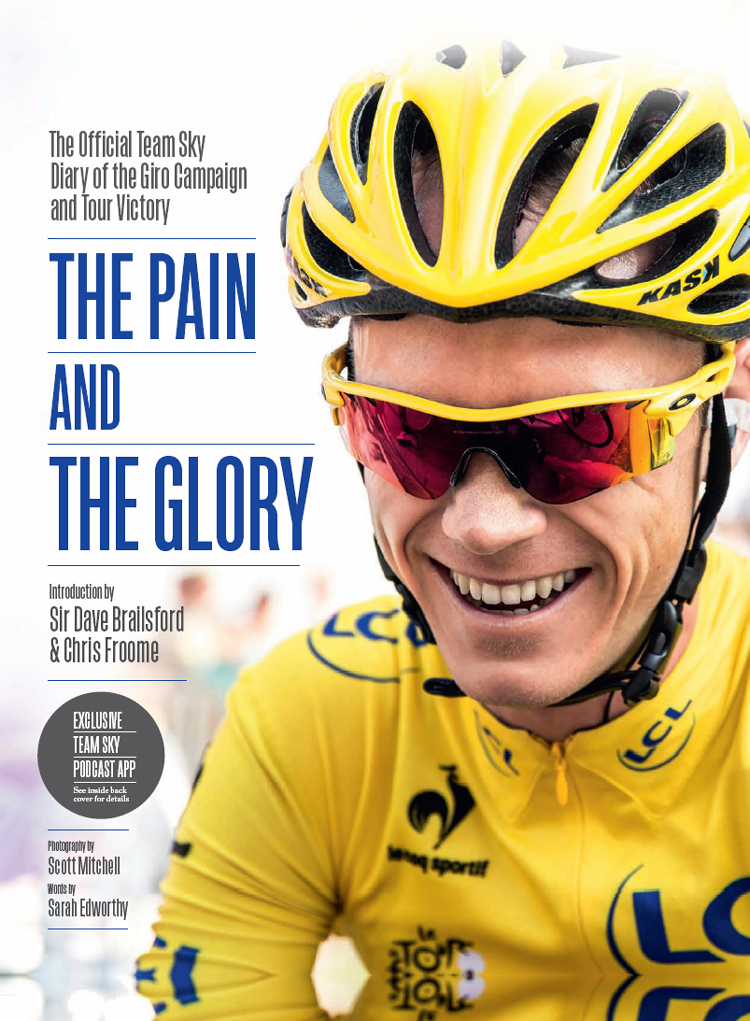 Chris Froome The Pain and the Glory: The Official Team Sky Diary of the Giro Campaign and Tour Victory ellis bacon mapping le tour the unofficial history of all 100 tour de france races