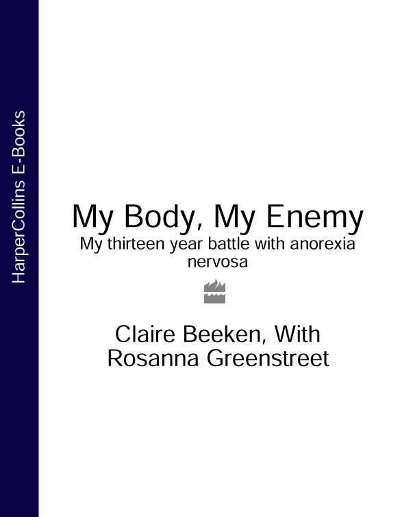 Claire Beeken MY BODY, MY ENEMY: My 13 year battle with anorexia nervosa духовой шкаф darina 1u8 bde112 707 bg