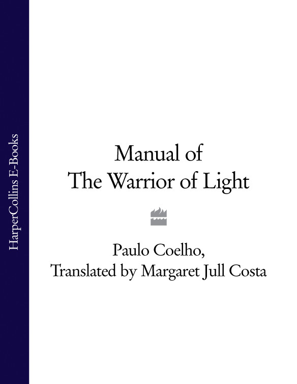 Пауло Коэльо Manual of The Warrior of Light paula determan the cry of a warrior