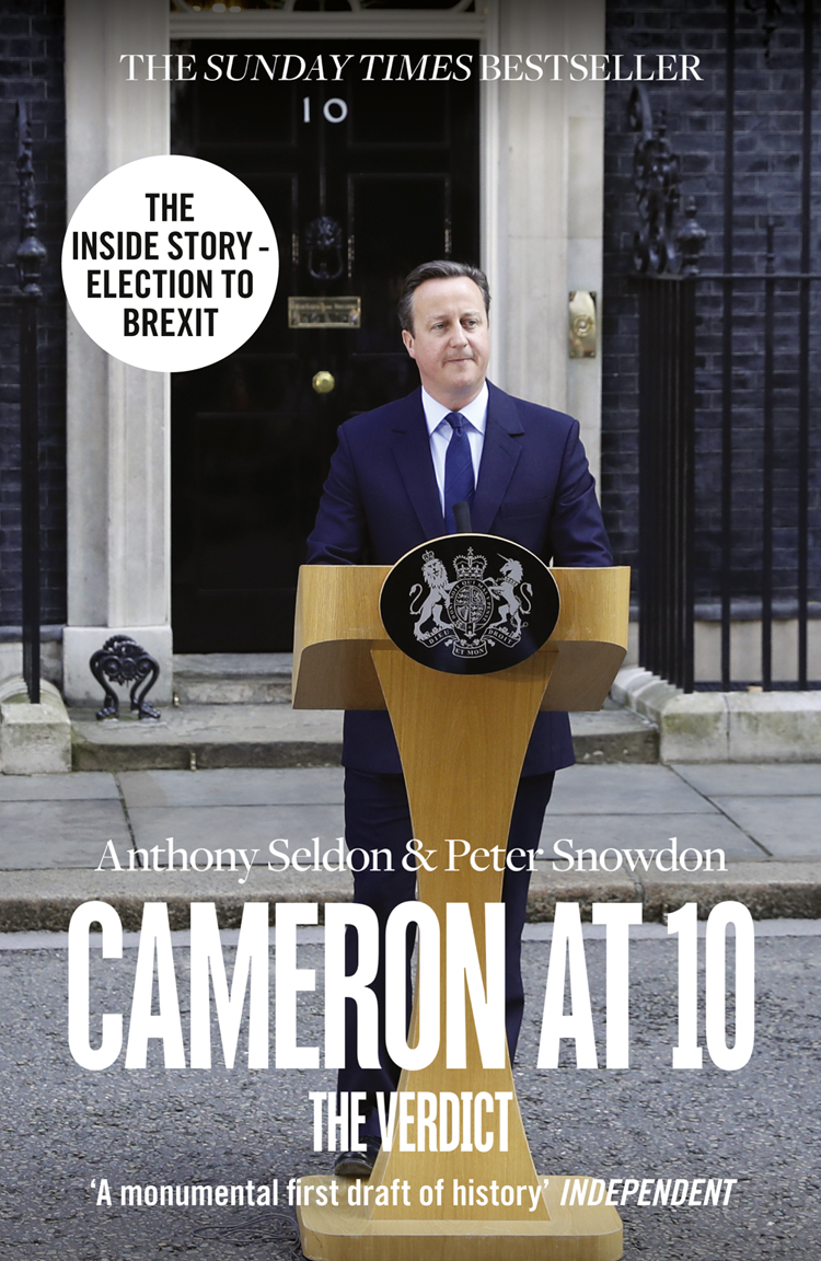 Anthony Seldon Cameron at 10: From Election to Brexit