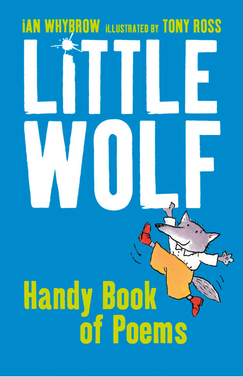Tony Ross Little Wolf's Handy Book of Poems ian whybrow little wolf's book of badness