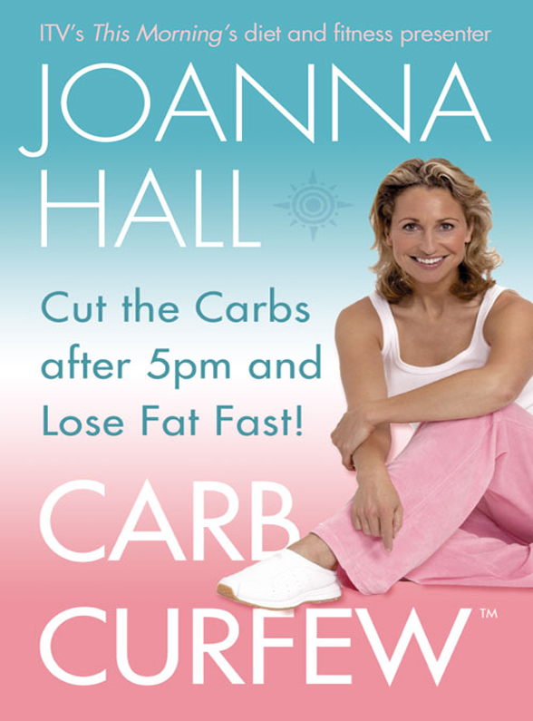 Joanna Hall Carb Curfew: Cut the Carbs after 5pm and Lose Fat Fast! maxi 5pm k3