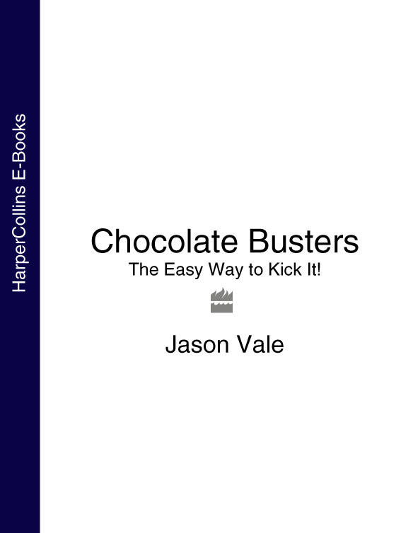 Jason Vale Chocolate Busters: The Easy Way to Kick It! hooked how to build habit forming products