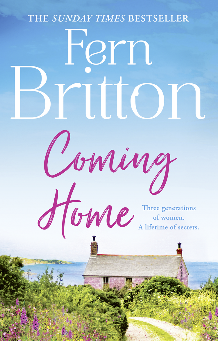Fern Britton Coming Home: An uplifting feel good novel with family secrets at its heart fern britton fern britton summer collection new beginnings hidden treasures the holiday home the stolen weekend
