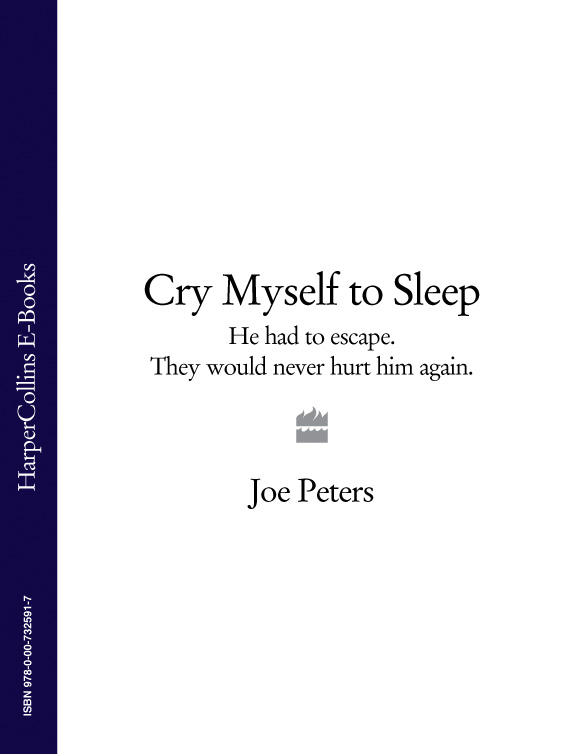 Joe Peters Cry Myself to Sleep: He had to escape. They would never hurt him again. ph d mark holbrook bulletproof why cops and john wayne never cry