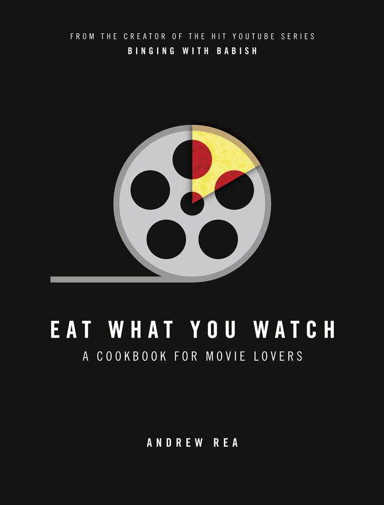 Andrew Rea Eat What You Watch: A Cookbook for Movie Lovers fish cookbook