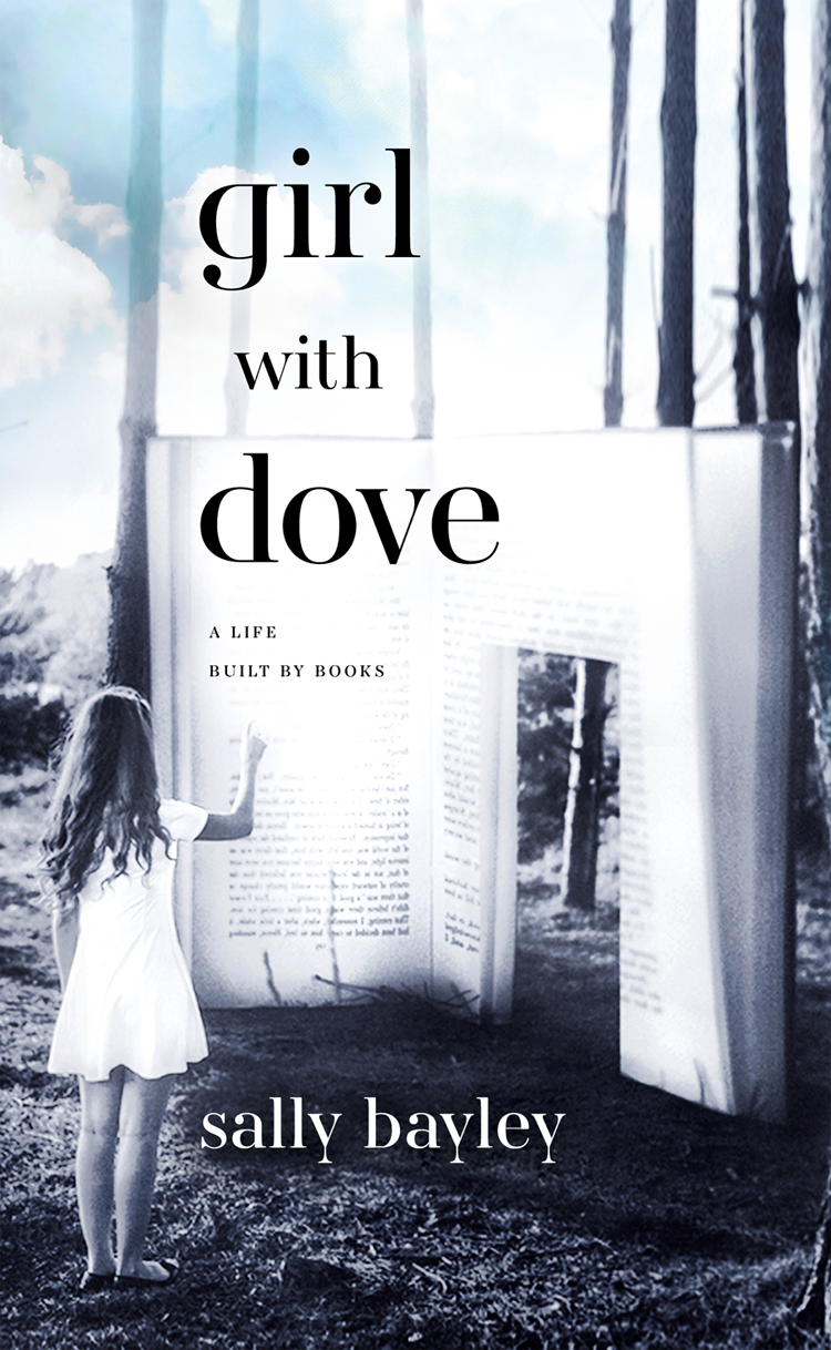 Sally Bayley Girl With Dove: A Life Built By Books metaphysics books 10 14