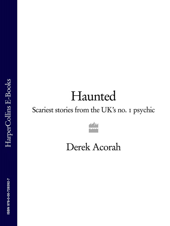 Derek Acorah Haunted: Scariest stories from the UK's no. 1 psychic derek acorah haunted britain and ireland over 100 of the scariest places to visit in the uk and ireland