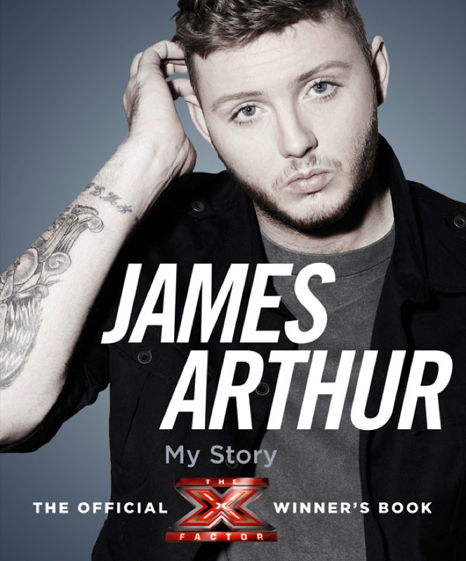 Arthur James James Arthur, My Story: The Official X Factor Winner's Book my chickens and i