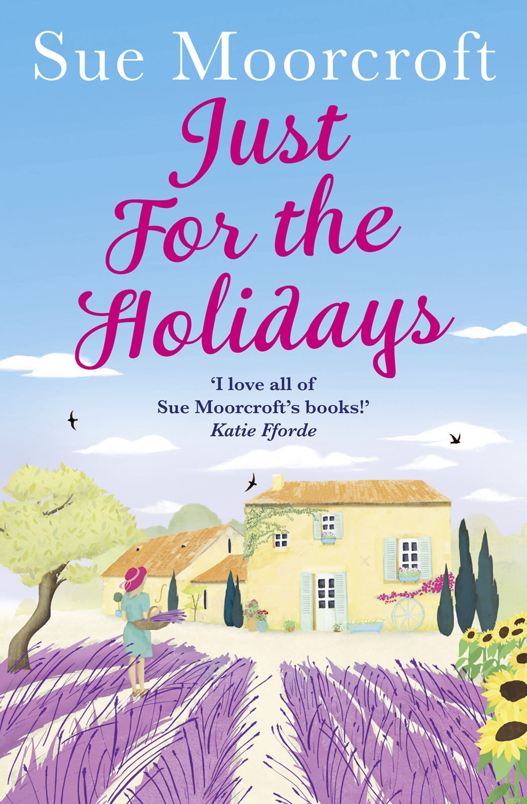 Sue Moorcroft Just for the Holidays: Your perfect summer read! sue moorcroft one summer in italy the most uplifting summer romance you need to read in 2018