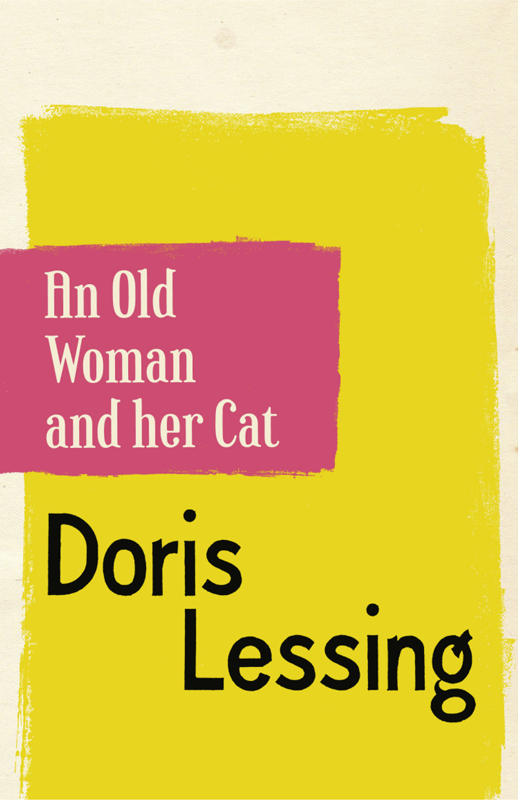 Doris Lessing An Old Woman and Her Cat