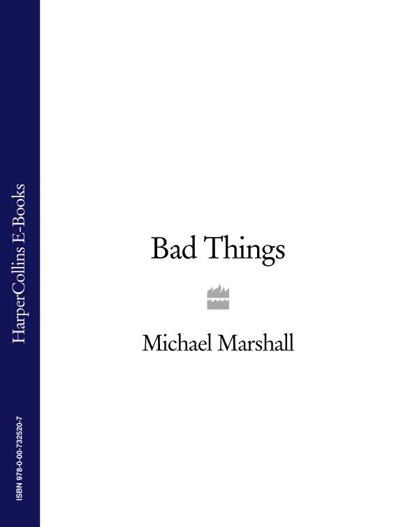 Michael Marshall Bad Things michael marshall smith spares