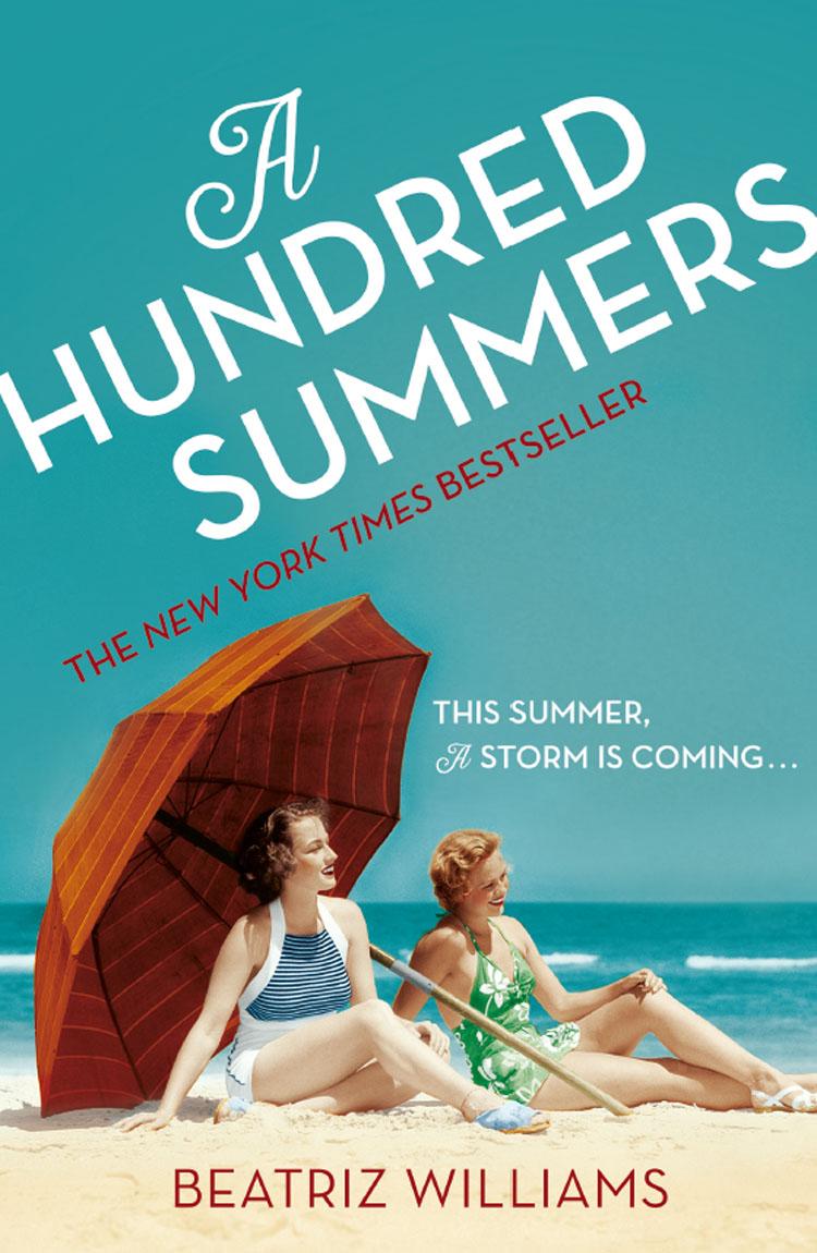 Beatriz Williams A Hundred Summers: The ultimate romantic escapist beach read