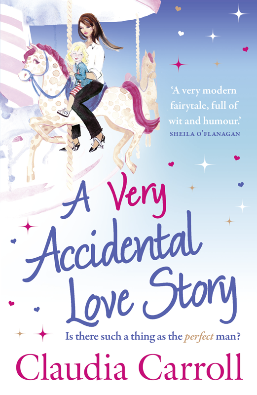Claudia Carroll A Very Accidental Love Story claudia carroll a very accidental love story
