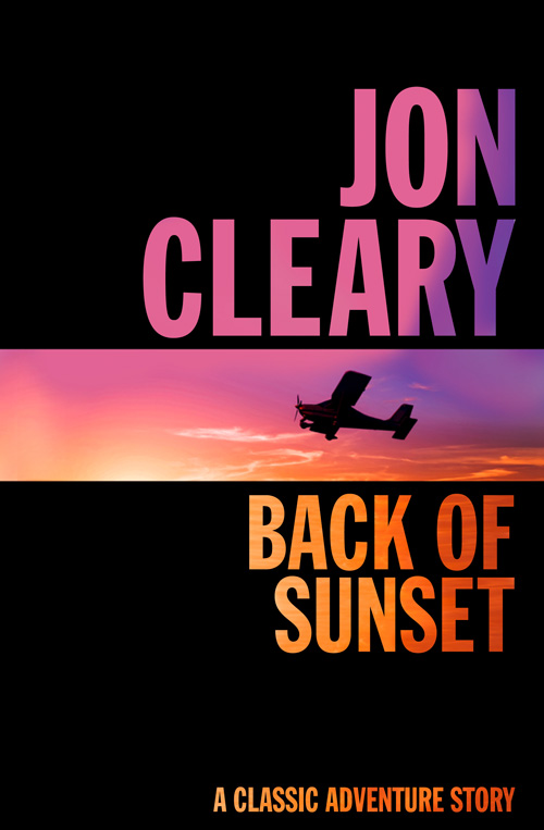 Jon Cleary Back of Sunset jon cleary high road to china