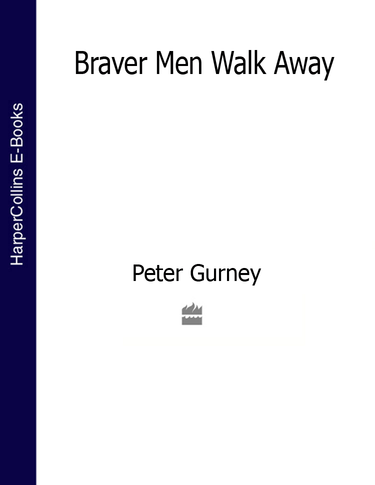 Peter Gurney Braver Men Walk Away hook theodore edward gurney married a sequel to gilbert gurney volume 1