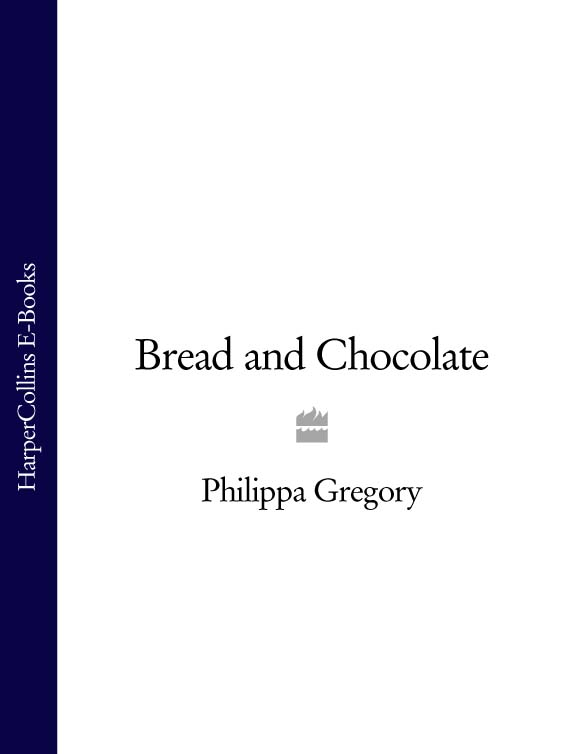 Philippa Gregory Bread and Chocolate топ gregory gregory mp002xw0xk3b page 3